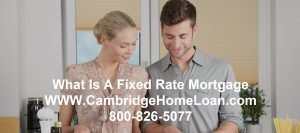 What Is A Fixed Rate Mortgage?